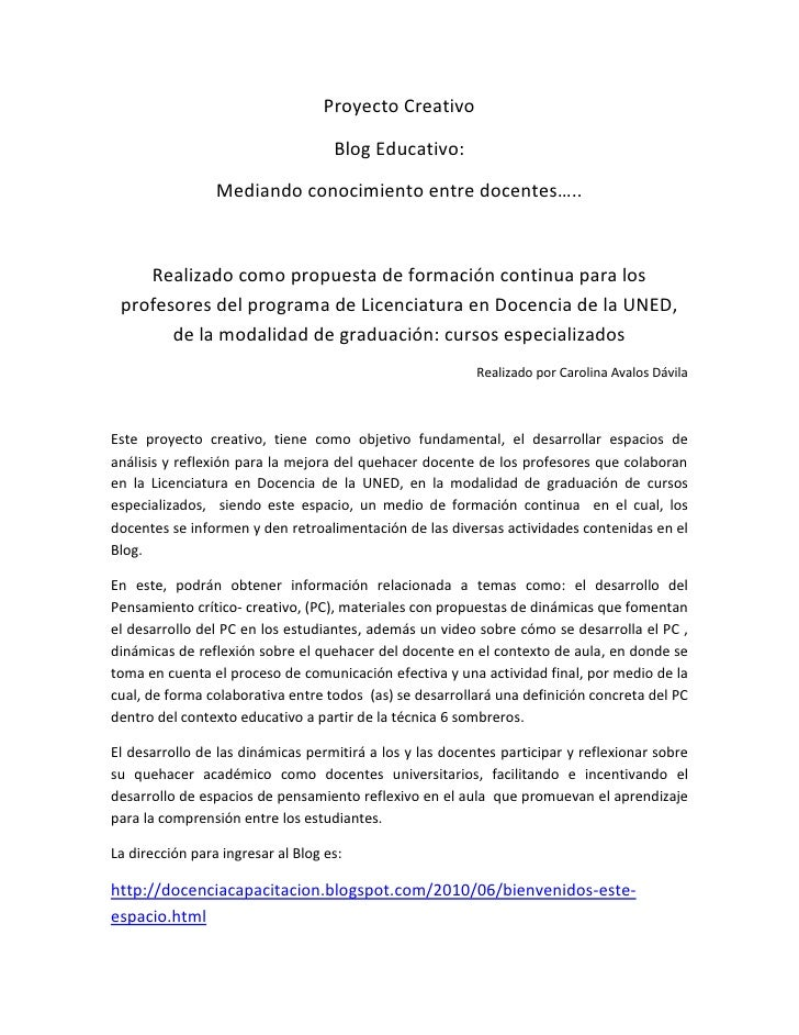 Proyecto Creativo <br />Blog Educativo:<br />Mediando conocimiento entre docentes…..<br />Realizado como propuesta de form...