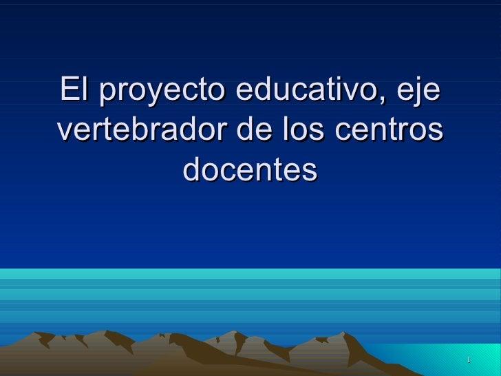El proyecto educativo, eje vertebrador de los centros docentes