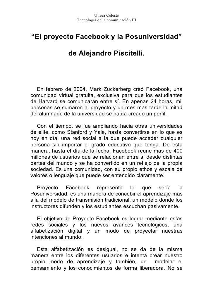 """Utrera Celeste                   Tecnología de la comunicación III""""El proyecto Facebook y la Posuniversidad""""              ..."""