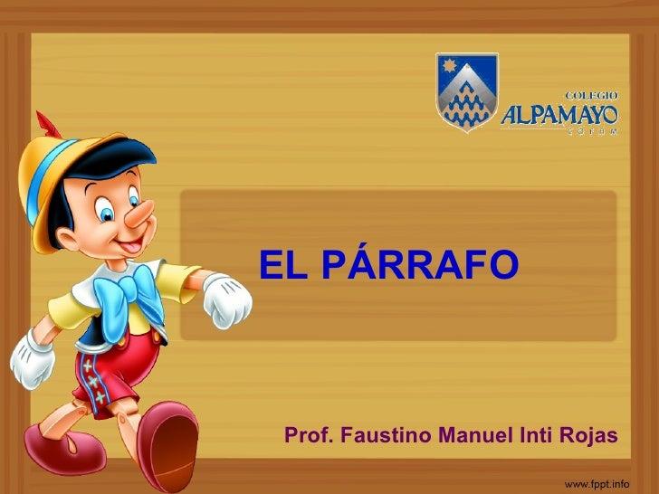 EL PÁRRAFOProf. Faustino Manuel Inti Rojas