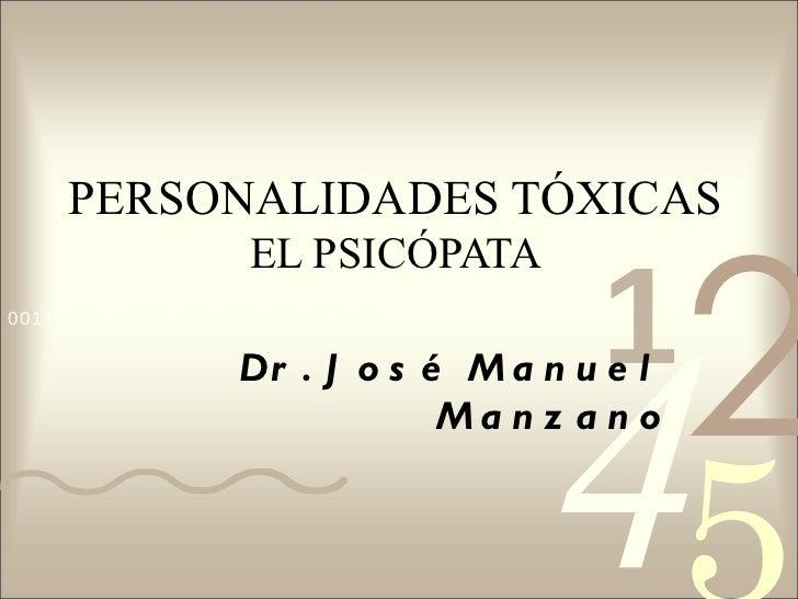 PERSONALIDADES TÓXICAS                                                2                      EL PSICÓPATA                 ...