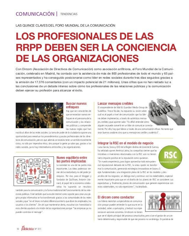 10 Nº 311 COMUNICACIÓN I TENDENCIAS Los profesionaLes de Las rrpp deben ser La conciencia de Las organizaciones LAS QUINCE...