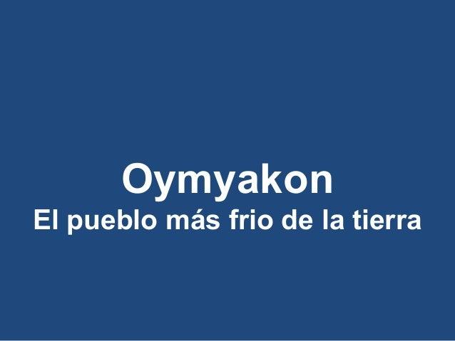 Oymyakon El pueblo más frio de la tierra