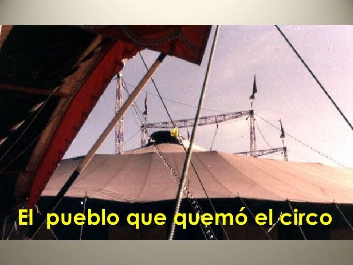 El  pueblo que quemó el circo