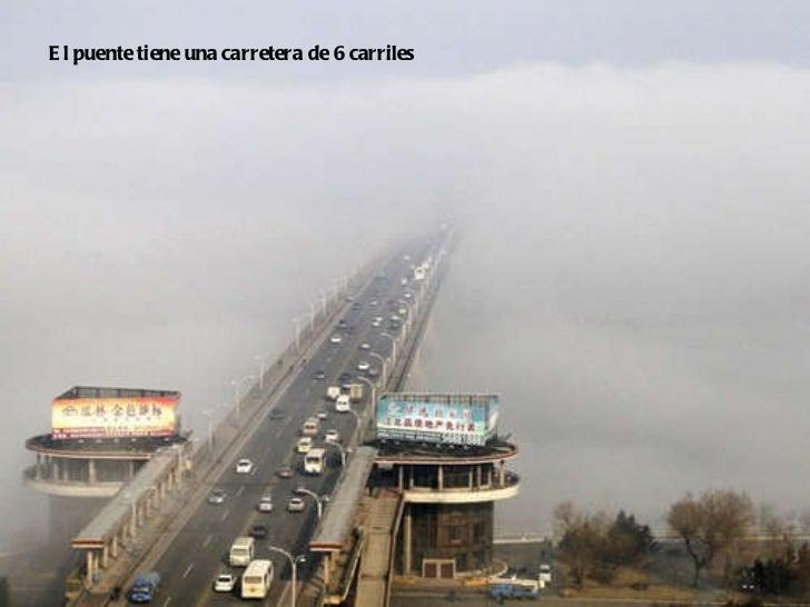 El puente tiene una carretera de 6 carriles
