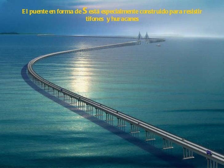 El puente en forma de  S  está especialmente construido para resistir tifones  y huracanes