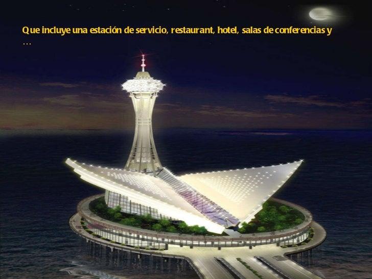 Que incluye una estación de servicio, restaurant, hotel, salas de conferencias y …