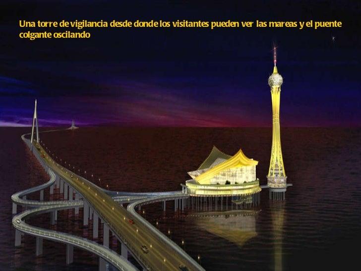 Una torre de vigilancia desde donde los visitantes pueden ver las mareas y el puente colgante oscilando