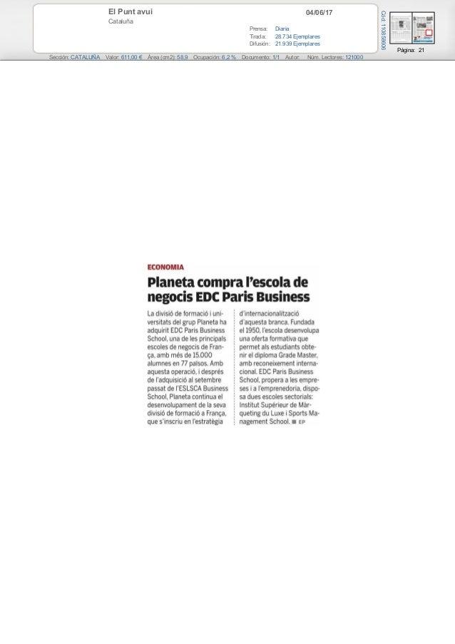 04/06/17El Punt avui Cataluña Prensa: Diaria Tirada: 28.734 Ejemplares Difusión: 21.939 Ejemplares Página: 21 Sección: CAT...