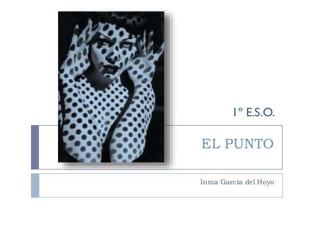 1º E.S.O.  EL PUNTO Inma García del Hoyo