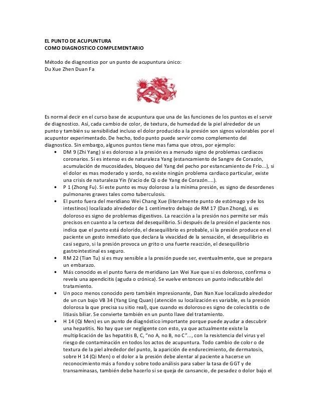 EL PUNTO DE ACUPUNTURA COMO DIAGNOSTICO COMPLEMENTARIO Método de diagnostico por un punto de acupuntura único: Du Xue Zhen...