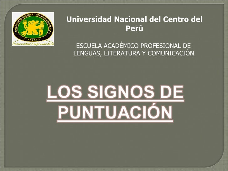 Universidad Nacional del Centro del Perú ESCUELA ACADÉMICO PROFESIONAL DE  LENGUAS, LITERATURA Y COMUNICACIÓN