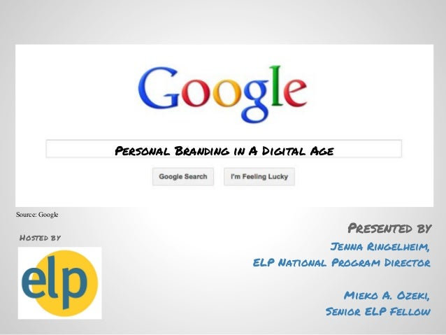 Personal Branding in A Digital AgeSource: Google                                                      Presented by Hosted ...