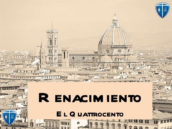 Renacimiento El Quattrocento