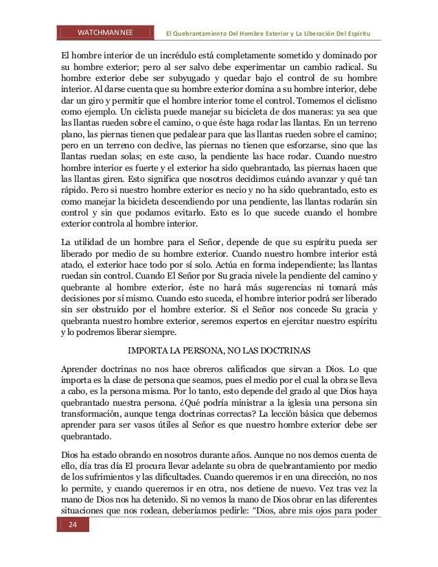 WATCHMAN NEE El Quebrantamiento Del Hombre Exterior y La Liberación Del Espíritu 24 El hombre interior de un incrédulo est...
