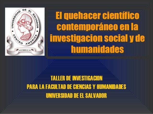 El quehacer científico El quehacer científico contemporáneo en la contemporáneo en la investigacion social y de investigac...