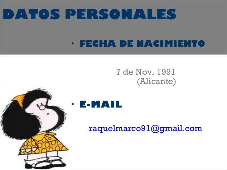 DATOS PERSONALES <ul><li>FECHA DE NACIMIENTO </li></ul><ul><li>7 de Nov. 1991   (Alicante) </li></ul><ul><li>E-MAIL </li><...