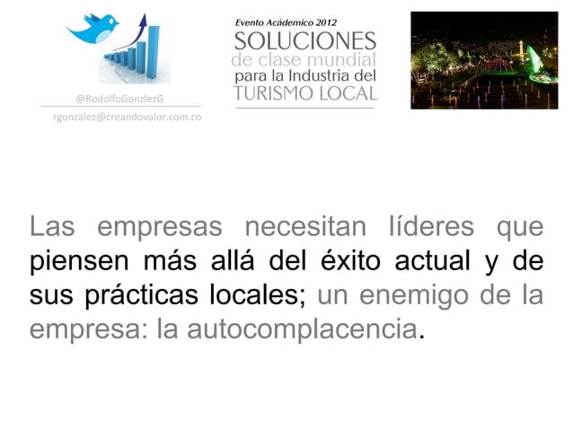 @RodolfoGonzlezG  rgonzalez@creandovalor.com.co Las empresas necesitan líderes quepiensen más allá del éxito actual y ...
