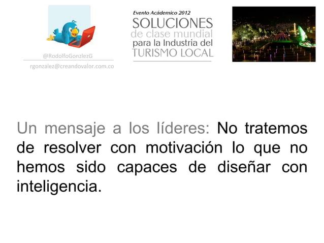 @RodolfoGonzlezG  rgonzalez@creandovalor.com.co Un mensaje a los líderes: No tratemosde resolver con motivación lo que...