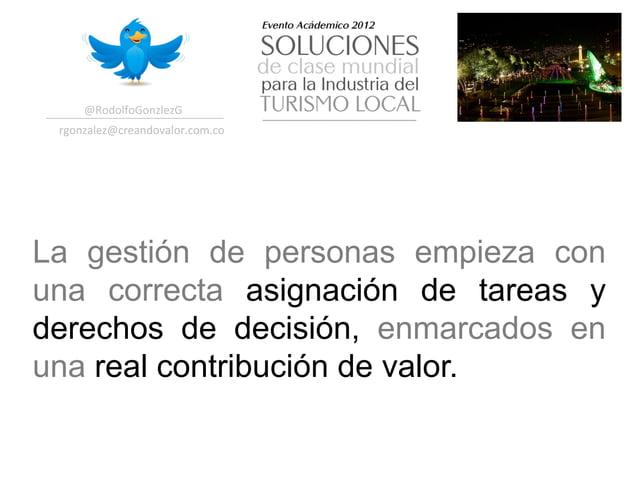 @RodolfoGonzlezG  rgonzalez@creandovalor.com.co La gestión de personas empieza conuna correcta asignación de tareas yd...