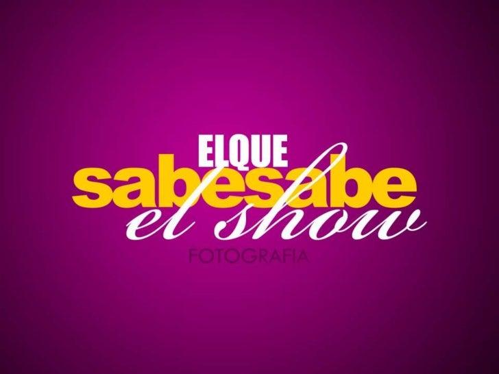 El Que Sabe Sabe El Show Fotografia