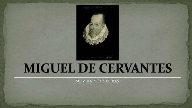 1. Biografía. 2. La batalla de Lepanto. Cervantes soldado. 3. Prisionero en Argel. 4. Regreso a España. 5. El final de sus...