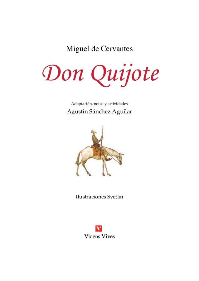 Miguel de CervantesDon Quijote   Adaptación, notas y actividades  Agustín Sánchez Aguilar     Ilustraciones Svetlin       ...