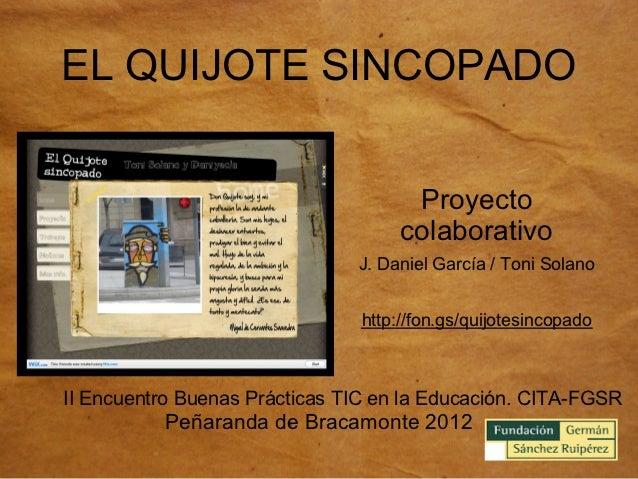 EL QUIJOTE SINCOPADO                                      Proyecto                                     colaborativo       ...