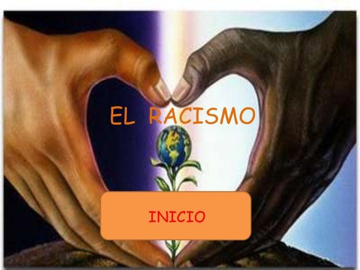 EL  RACISMO<br />INICIO<br />