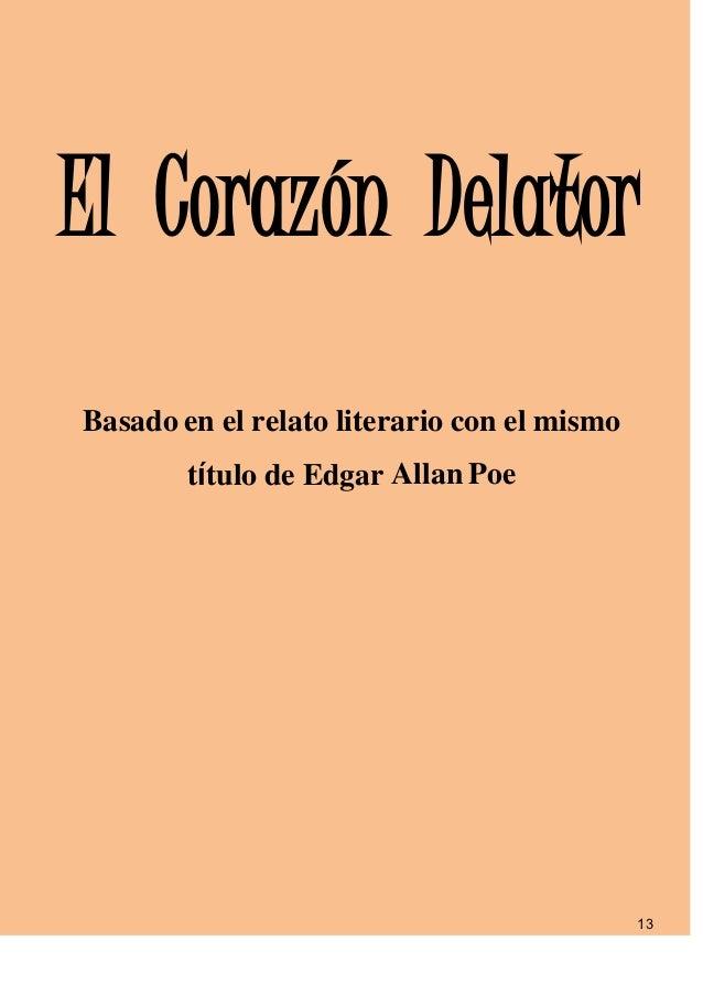 El Corazón DelatorBasado en el relato literario con el mismo        título de Edgar Allan Poe                             ...