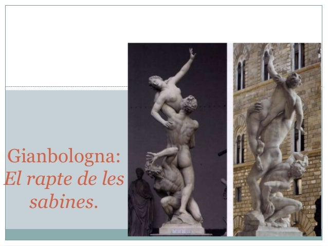 Gianbologna: El rapte de les sabines.