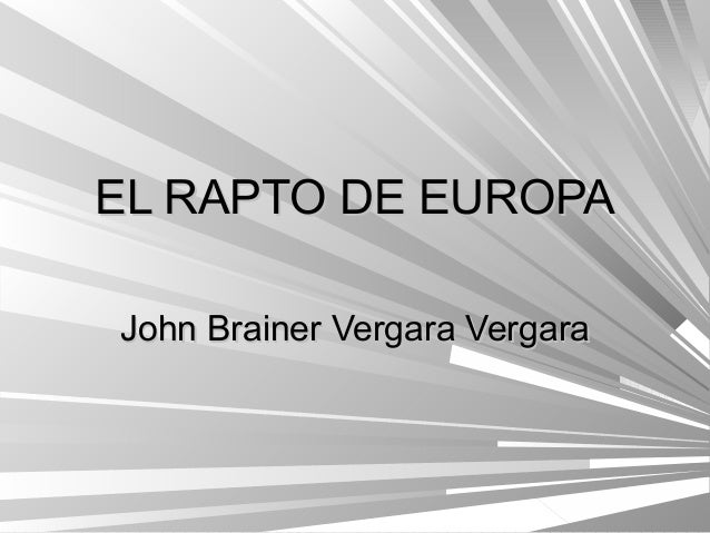 EL RAPTO DE EUROPAJohn Brainer Vergara Vergara