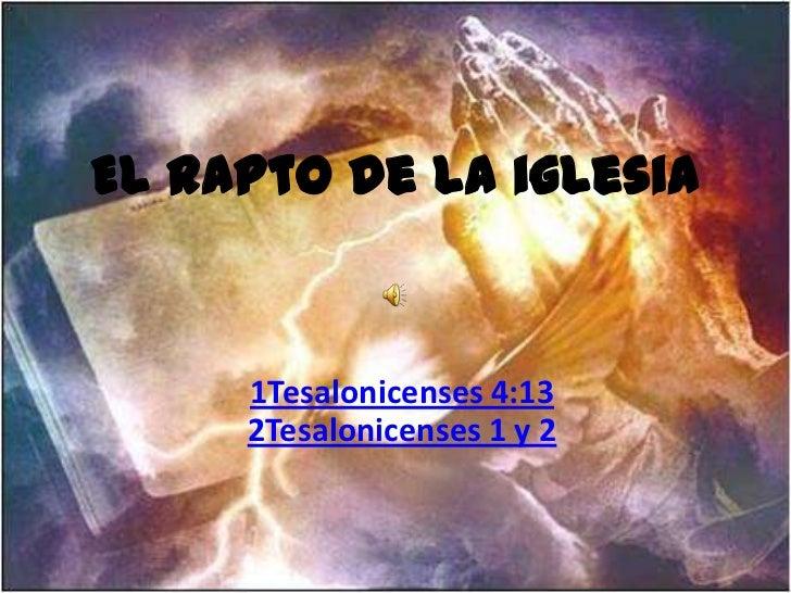 El rapto de la iglesia<br />1Tesalonicenses 4:132Tesalonicenses 1 y 2<br />