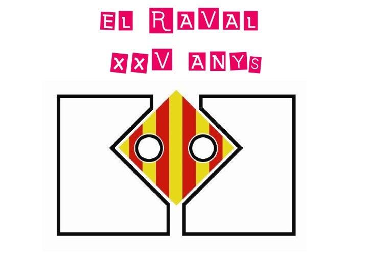 EL RAVAL XXV ANYS