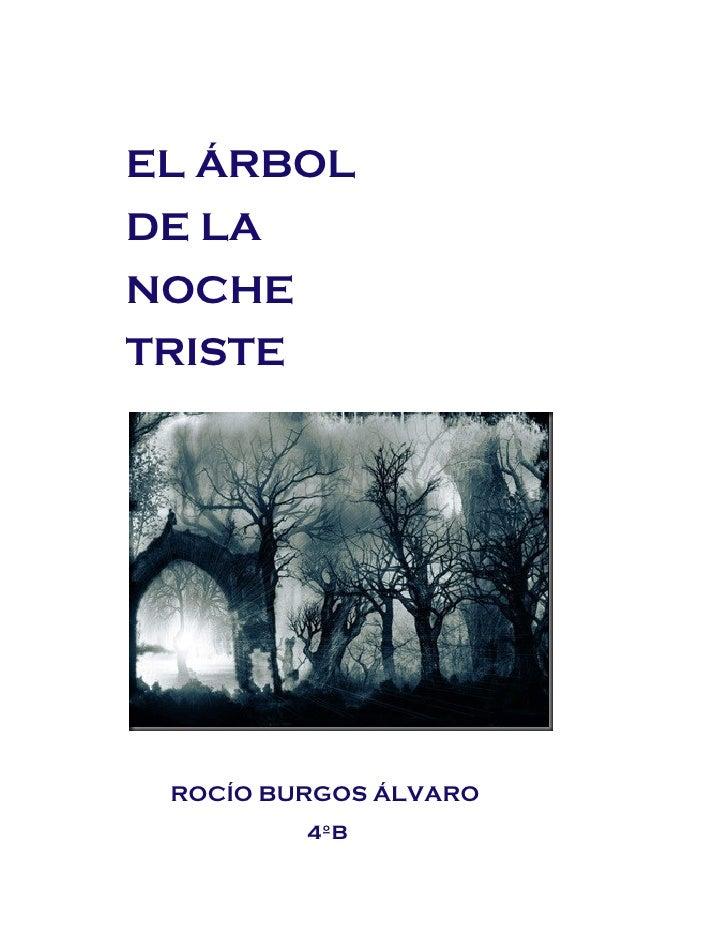EL ÁRBOL DE LA NOCHE TRISTE      ROCÍO BURGOS ÁLVARO          4ºB
