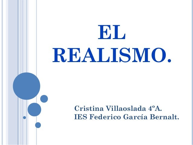 ELREALISMO. Cristina Villaoslada 4ºA. IES Federico García Bernalt.