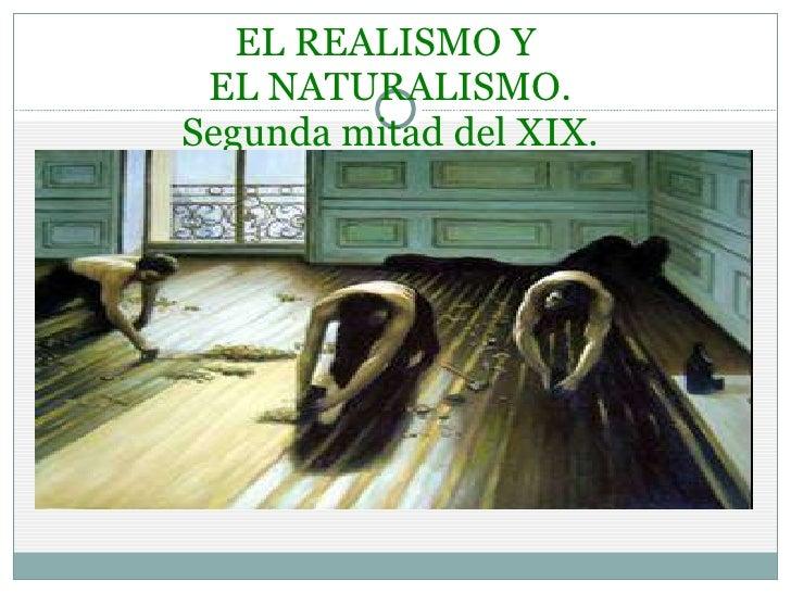 EL REALISMO Y  EL NATURALISMO. Segunda mitad del XIX.