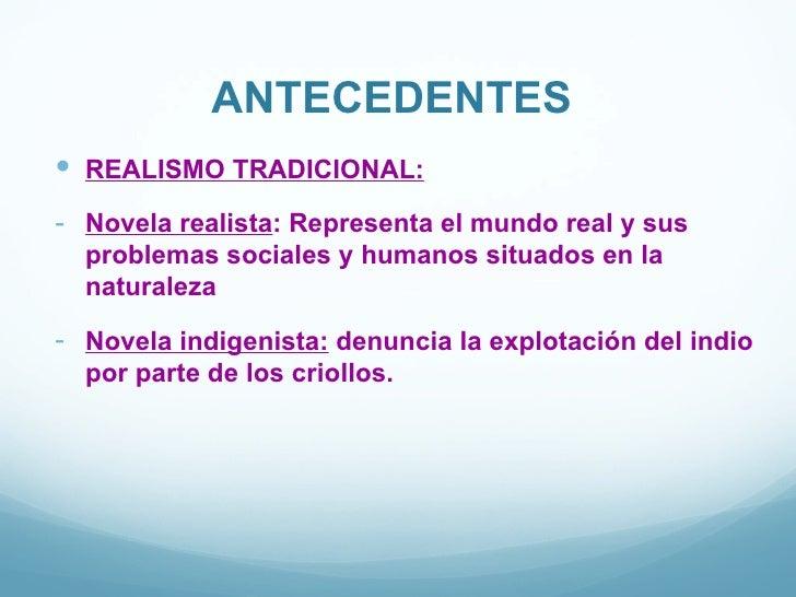 ANTECEDENTES REALISMO TRADICIONAL:- Novela realista: Representa el mundo real y sus  problemas sociales y humanos situado...