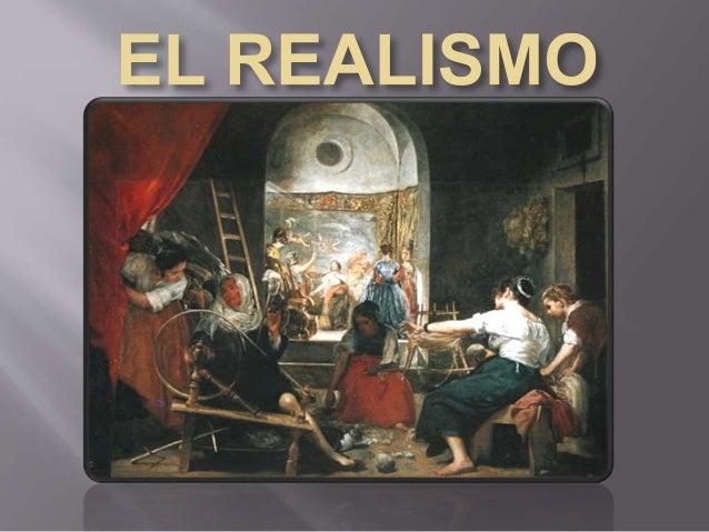 El realismo surge después de la revolución francesa de 1848 , manifiesta una  reacción contra el idealismo romántico y exp...