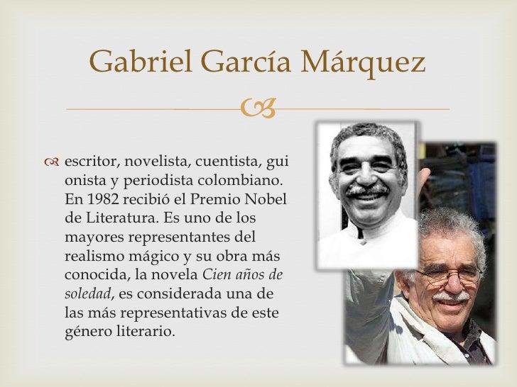 Gabriel García Márquez                              escritor, novelista, cuentista, gui  onista y periodista colombiano....