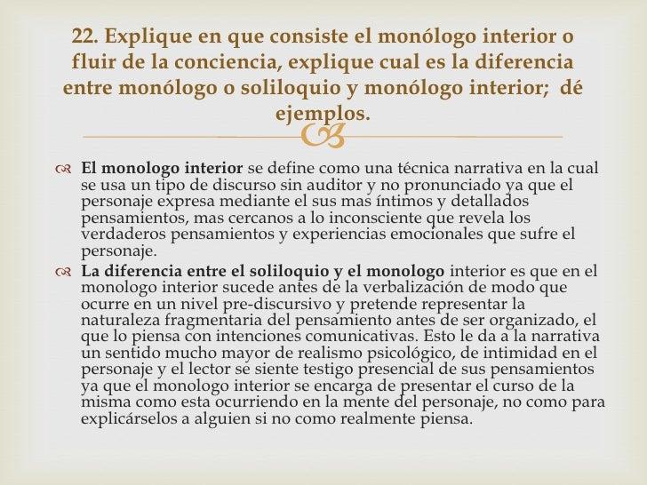 22. Explique en que consiste el monólogo interior o  fluir de la conciencia, explique cual es la diferencia entre monólogo...