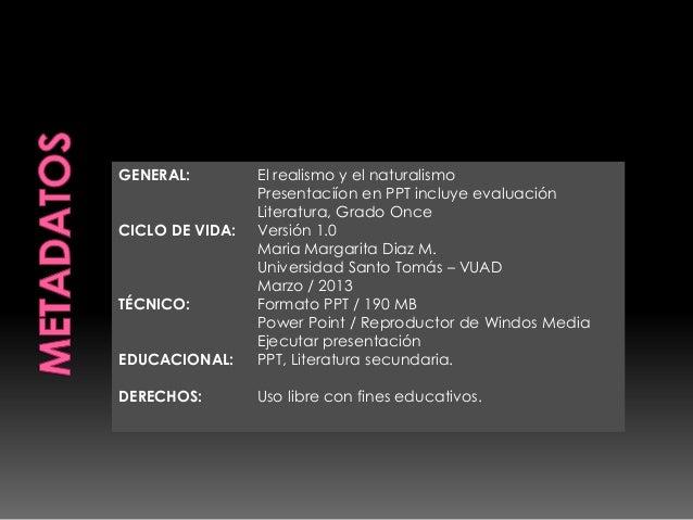 GENERAL: El realismo y el naturalismo Presentaciíon en PPT incluye evaluación Literatura, Grado Once CICLO DE VIDA: Versió...