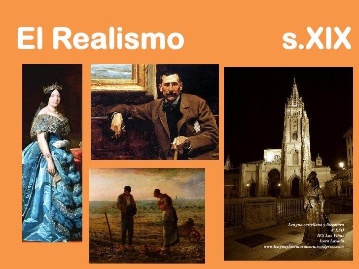 El Realismo            s.XIX                              Lengua castellana y literatura                                  ...
