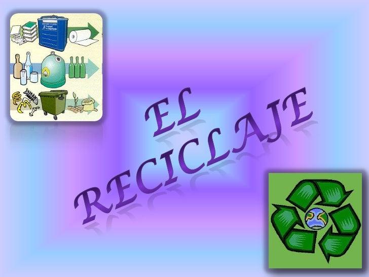 Que es el                                         reciclaje                                                              I...