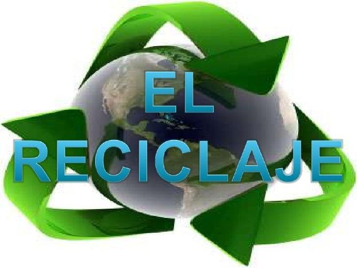 el reciclaje es un proceso o mecnico que consiste en someter a una materia