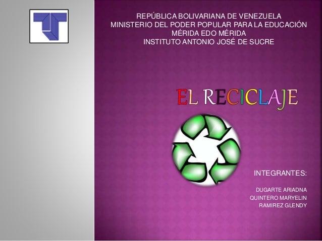 REPÚBLICA BOLIVARIANA DE VENEZUELA  MINISTERIO DEL PODER POPULAR PARA LA EDUCACIÓN  INTEGRANTES:  DUGARTE ARIADNA  QUINTER...