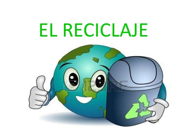 El Reciclaje Diapositivas