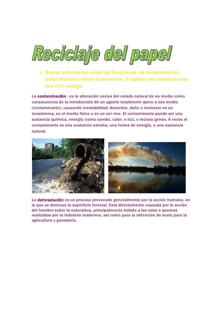  Buscar información sobre los fenómenos de contaminación,     deforestación y efecto invernadero. Y explicar las consecue...