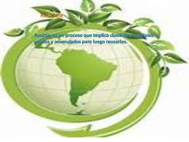Reciclar es un proceso que implica clasificar mateïnriales usados y acumulados para luego reusarlos.