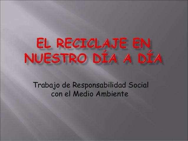 Trabajo de Responsabilidad Social con el Medio Ambiente